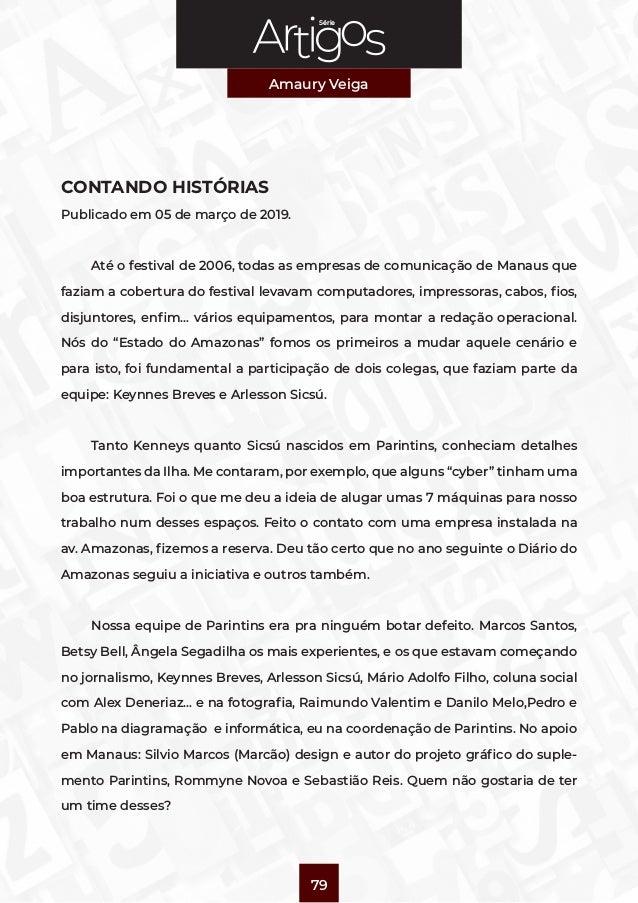 Série Amaury Veiga 79 CONTANDO HISTÓRIAS Publicado em 05 de março de 2019. Até o festival de 2006, todas as empresas de co...