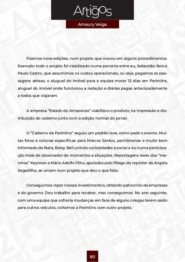Série Amaury Veiga 80 Fizemos nove edições, num projeto que inovou em alguns procedimentos. Exemplo: todo o projeto foi vi...