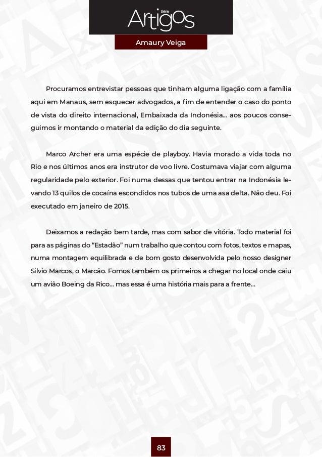 Série Amaury Veiga 83 Procuramos entrevistar pessoas que tinham alguma ligação com a família aqui em Manaus, sem esquecer ...