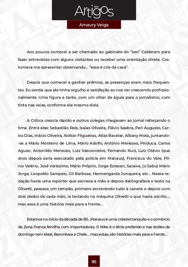 """Série Amaury Veiga 85 Aos poucos comecei a ser chamado ao gabinete do """"seo"""" Calderaro para fazer entrevistas com alguns vi..."""