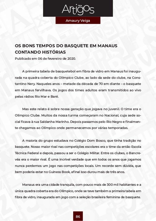Série Amaury Veiga 86 OS BONS TEMPOS DO BASQUETE EM MANAUS CONTANDO HISTÓRIAS Publicado em 06 de fevereiro de 2020. A prim...