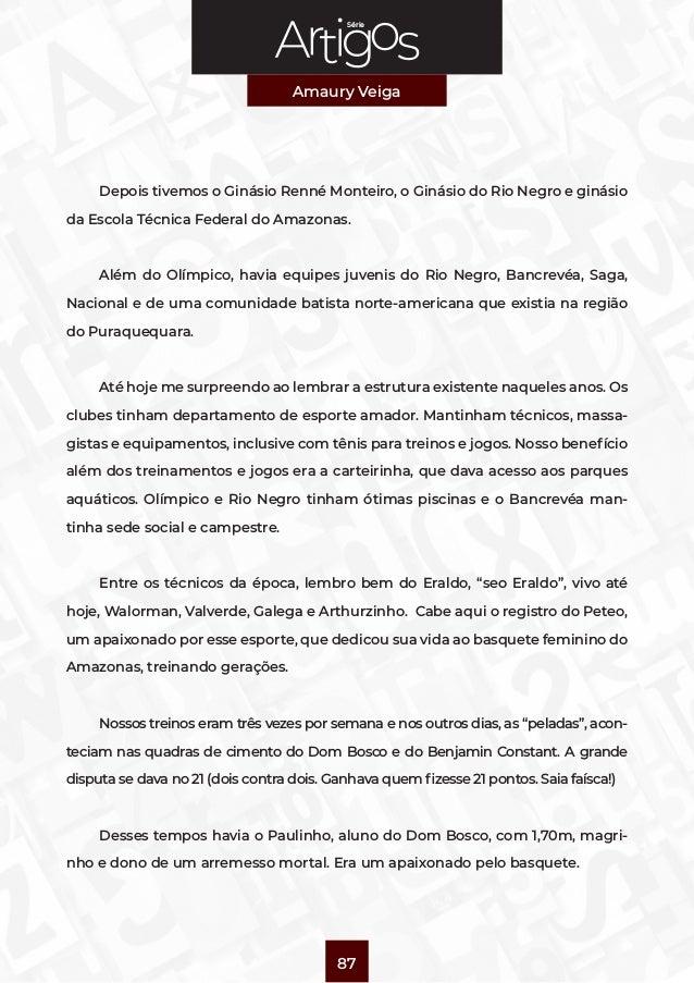 Série Amaury Veiga 87 Depois tivemos o Ginásio Renné Monteiro, o Ginásio do Rio Negro e ginásio da Escola Técnica Federal ...