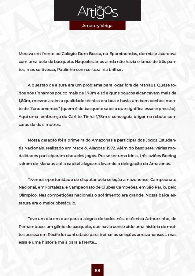 Série Amaury Veiga 88 Morava em frente ao Colégio Dom Bosco, na Epaminondas, dormia e acordava com uma bola de basquete. N...