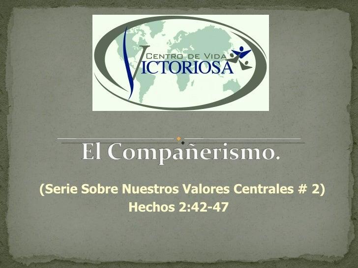 (Serie Sobre Nuestros Valores Centrales # 2) Hechos 2:42-47