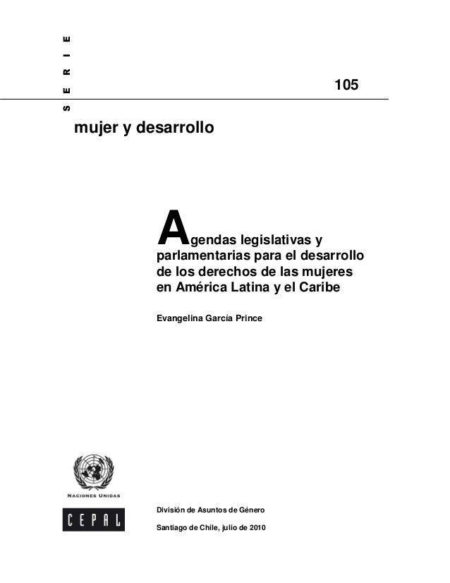 Agendas legislativas y parlamentarias para el desarrollo de los derechos de las mujeres en América Latina y el Caribe Evan...