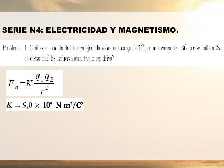 SERIE N4: ELECTRICIDAD Y MAGNETISMO.