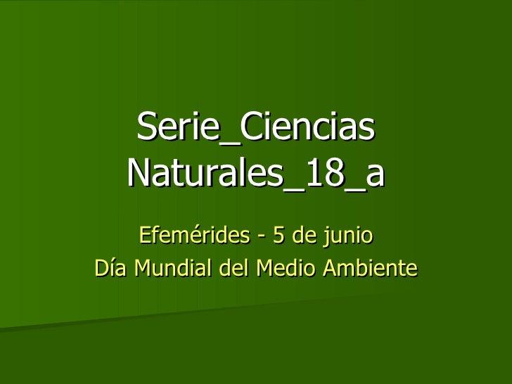 Serie_Ciencias Naturales_18_a Efemérides - 5 de junio Día Mundial del Medio Ambiente