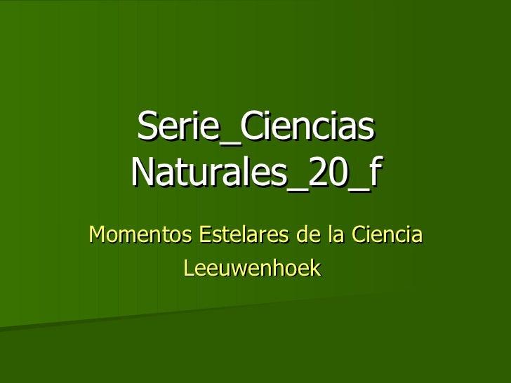 Serie_Ciencias Naturales_20_f Momentos Estelares de la Ciencia Leeuwenhoek