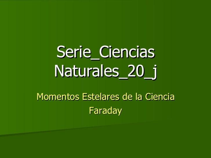 Serie_Ciencias Naturales_20_j Momentos Estelares de la Ciencia Faraday
