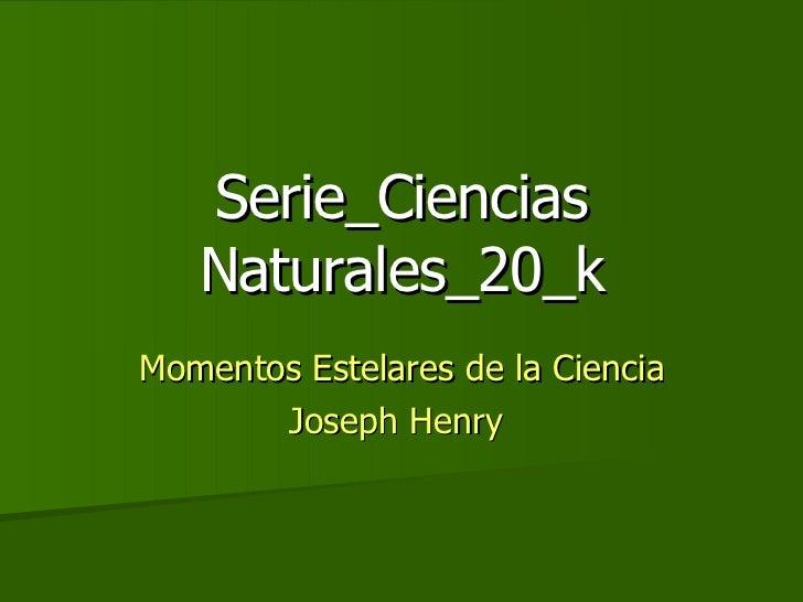 Serie_Ciencias Naturales_20_k Momentos Estelares de la Ciencia Joseph Henry