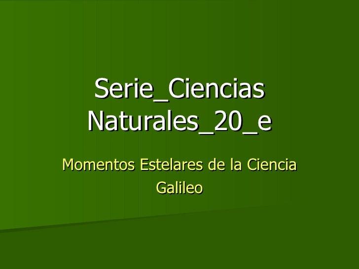 Serie_Ciencias Naturales_20_e Momentos Estelares de la Ciencia Galileo