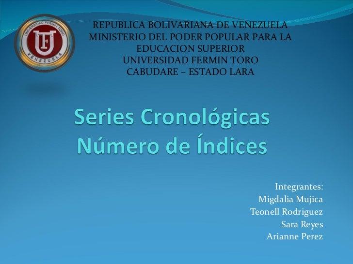 Integrantes: Migdalia Mujica Teonell Rodriguez Sara Reyes Arianne Perez REPUBLICA BOLIVARIANA DE VENEZUELA MINISTERIO DEL ...