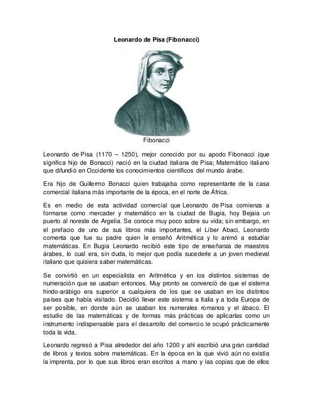 Leonardo de Pisa (Fibonacci)  Fibonacci  Leonardo de Pisa (1170 – 1250), mejor conocido por su apodo Fibonacci (que  signi...