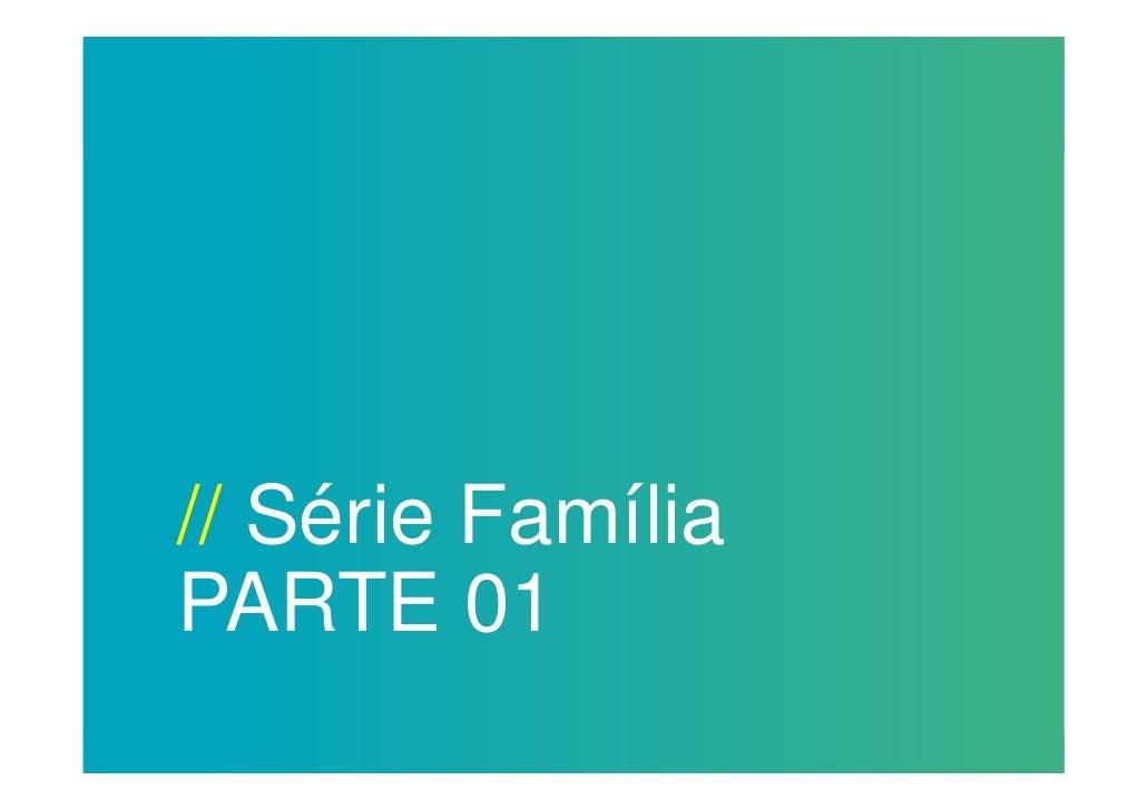// Série FamíliaPARTE 01