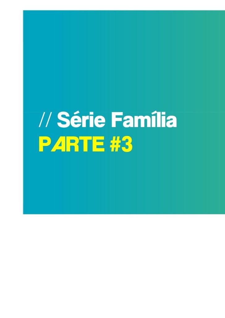 // Série FamíliaPARTE #3