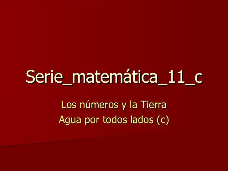 Serie_matemática_11_c Los números y la Tierra Agua por todos lados (c)