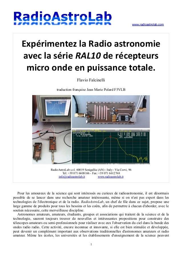 www.radioastrolab.com Expérimentez la Radio astronomie avec la série RAL10 de récepteurs micro onde en puissance totale. F...