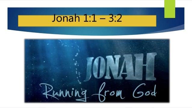 Jonah 1:1 – 3:2