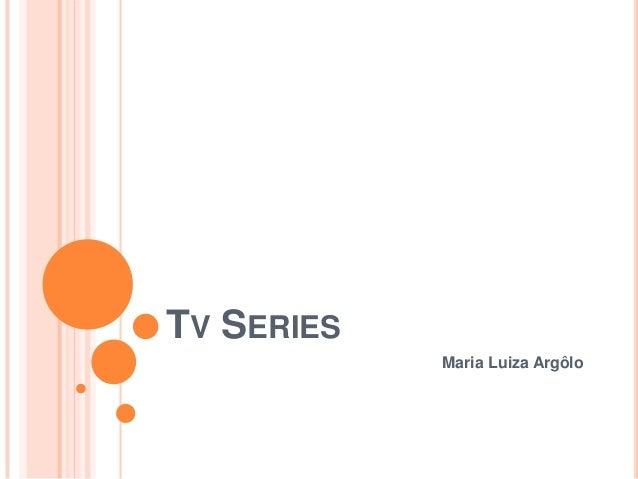 TV SERIES            Maria Luiza Argôlo