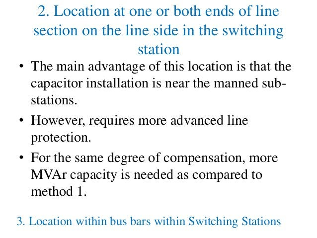 2. Location at one or both ends of line section on the line side in the switching station • The main advantage of this loc...