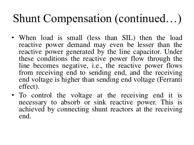 Shunt Compensation (continued…) • When load is small (less than SIL) then the load reactive power demand may even be lesse...
