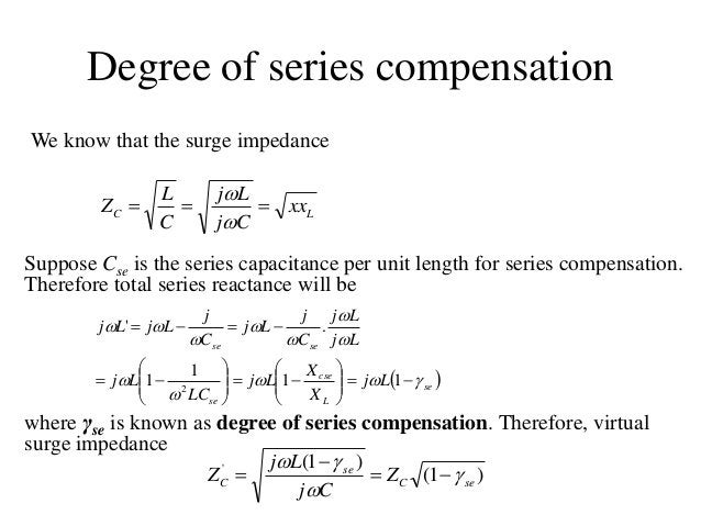 Degree of series compensation We know that the surge impedance LC xx Cj Lj C L Z    Suppose Cse is the series capacit...