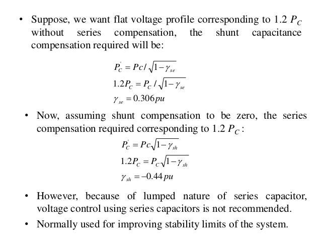 • Suppose, we want flat voltage profile corresponding to 1.2 PC without series compensation, the shunt capacitance compens...