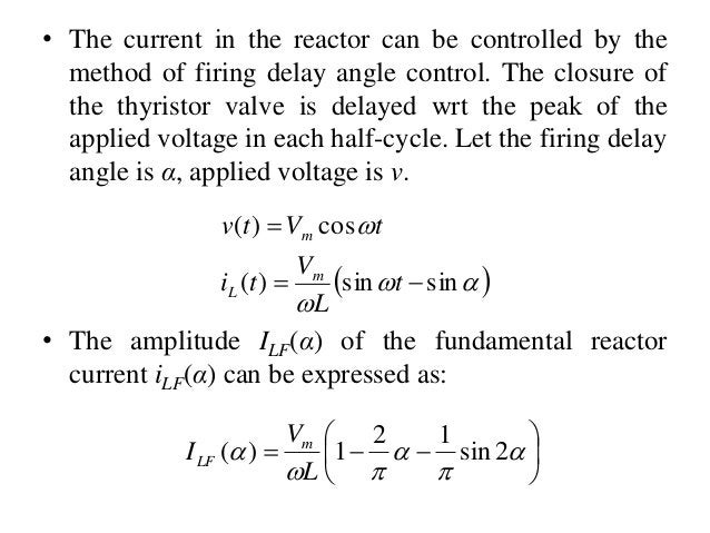     sinsin)( cos)(   t L V ti tVtv m L m • The current in the reactor can be controlled by the method of firing d...