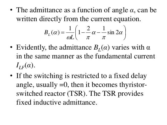 • The admittance as a function of angle α, can be written directly from the current equation.             2...
