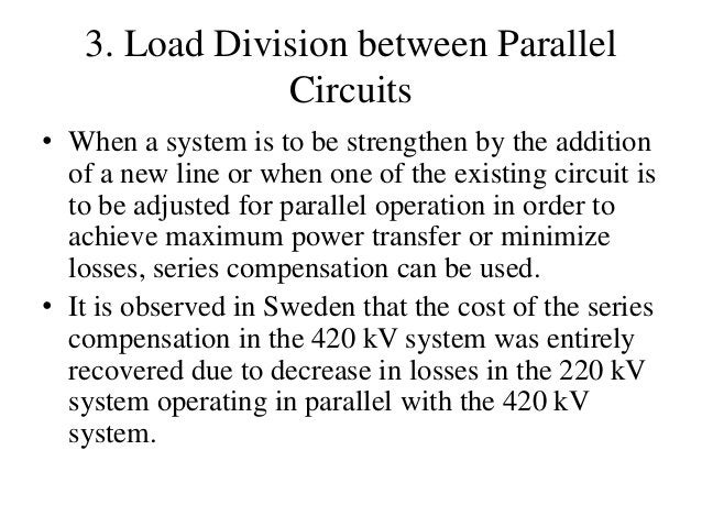 3. Load Division between Parallel Circuits • When a system is to be strengthen by the addition of a new line or when one o...