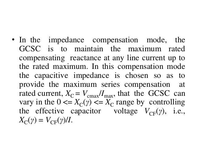Thyristor-Switched Series Capacitor (TSSC) • The operating principle: the degree of series compensation is controlled in a...