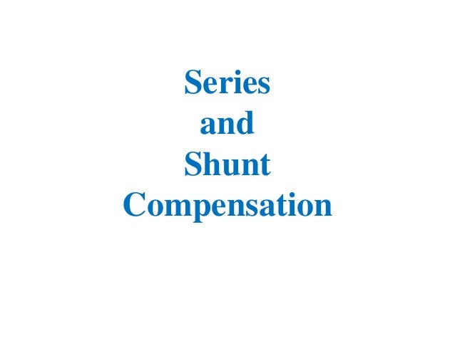Series and Shunt Compensation