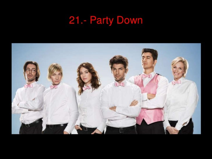 21.- Party Down<br />