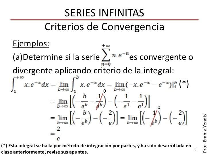 SERIES INFINITAS                    Criterios de Convergencia     Ejemplos:     (a)Determine si la serie       es converge...