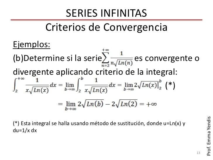 SERIES INFINITAS             Criterios de ConvergenciaEjemplos:(b)Determine si la serie        es convergente odivergente ...