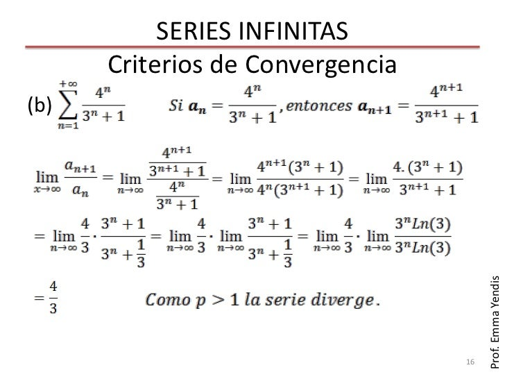 SERIES INFINITAS      Criterios de Convergencia(b)                                       Prof. Emma Yendis                ...