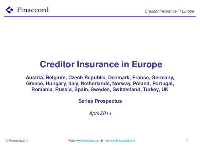 Creditor Insurance in Europe © Finaccord, 2014 Web: www.finaccord.com. E-mail: info@finaccord.com 1 Creditor Insurance in ...
