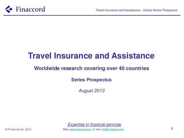 Travel Insurance and Assistance – Global Series Prospectus © Finaccord Ltd., 2013 Expertise in financial services Web: www...