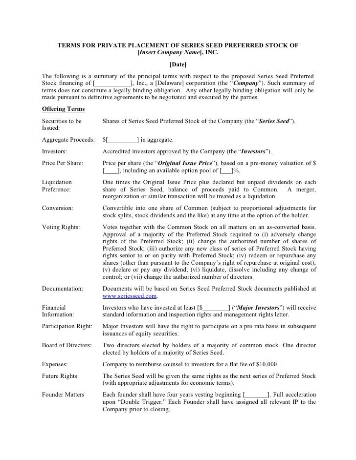 TERMS FOR PRIVATE PLACEMENT OF SERIES SEED PREFERRED STOCK OF                           [Insert Company Name], INC.       ...