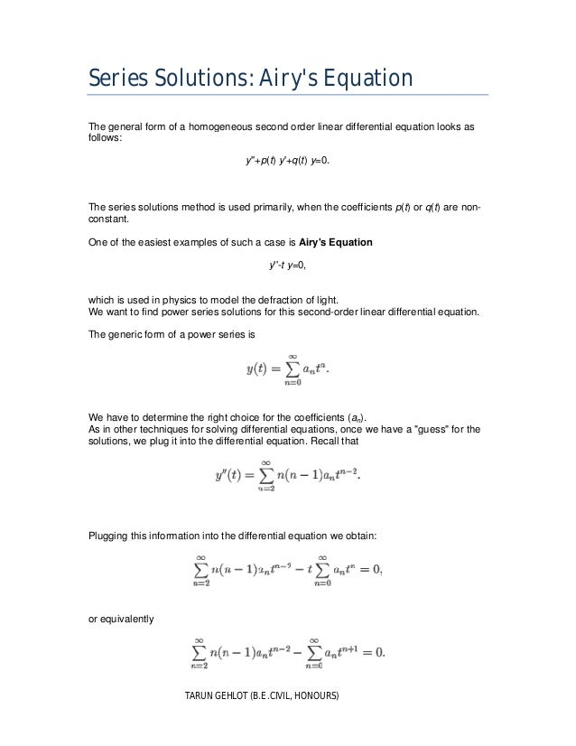 TARUN GEHLOT (B.E .CIVIL, HONOURS) Series Solutions: Airy's Equation The general form of a homogeneous second order linear...