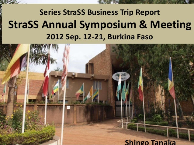 Series StraSS Business Trip ReportStraSS Annual Symposium & Meeting2012 Sep. 12-21, Burkina Faso