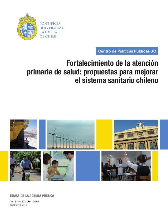 Centro de Políticas Públicas UC Fortalecimiento de la atención primaria de salud: propuestas para mejorar el sistema sanit...