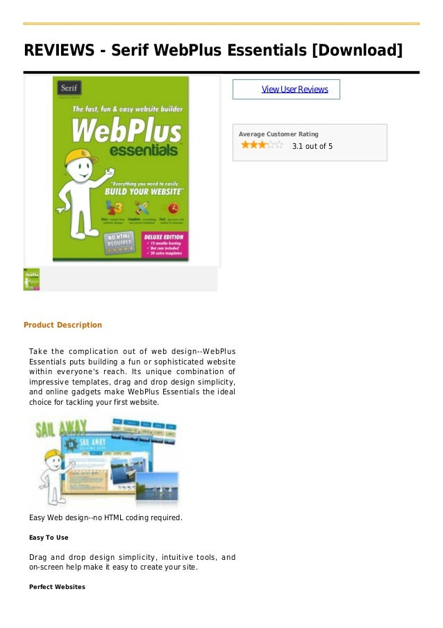 REVIEWS - Serif WebPlus Essentials [Download]ViewUserReviewsAverage Customer Rating3.1 out of 5Product DescriptionTake the...