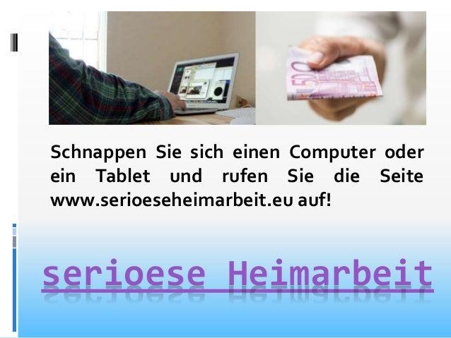 serioese Heimarbeit Schnappen Sie sich einen Computer oder ein Tablet und rufen Sie die Seite www.serioeseheimarbeit.eu au...