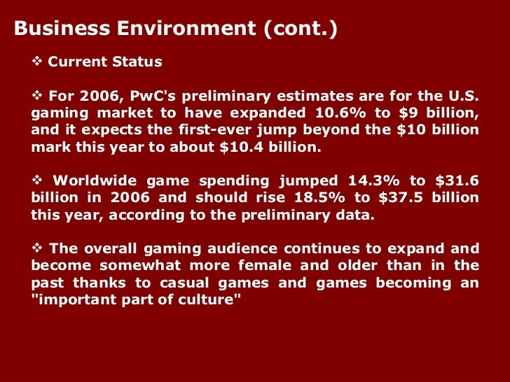 <ul><li>Current Status </li></ul><ul><li>For 2006, PwC's preliminary estimates are for the U.S. gaming market to have expa...