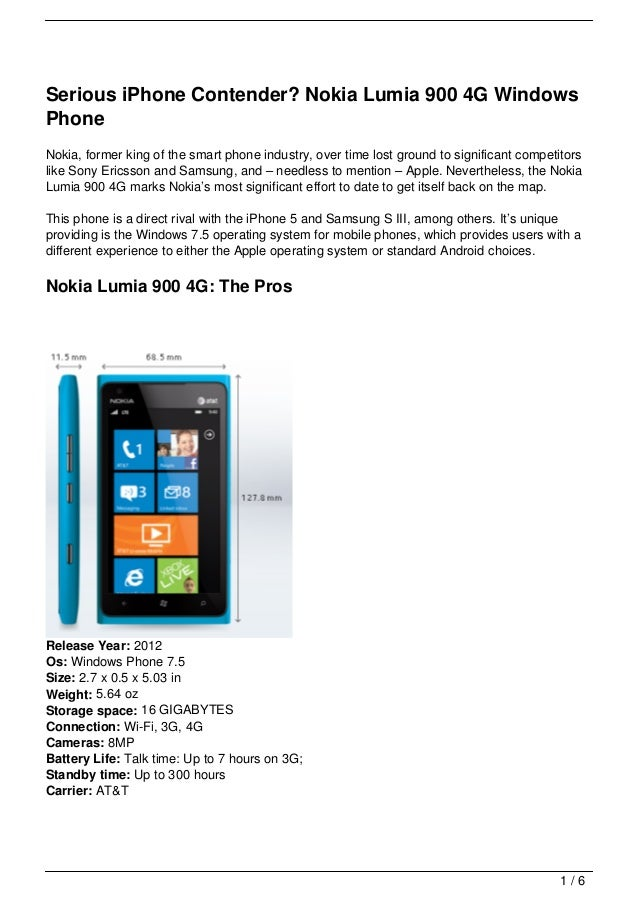 Serious iPhone Contender? Nokia Lumia 900 4G WindowsPhoneNokia, former king of the smart phone industry, over time lost gr...