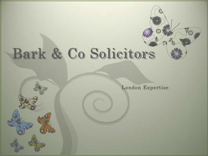 Bark & Co Solicitors               London Expertise