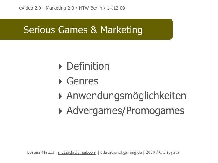 eVideo 2.0 - Marketing 2.0 / HTW Berlin / 14.12.09       Serious Games & Marketing                     ‣ Definition       ...