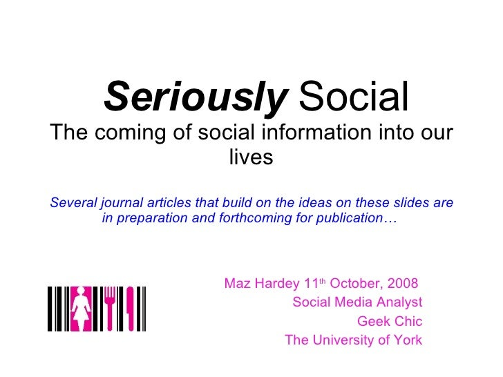 Seriously  Social The coming of social information into our lives Several journal articles that build on the ideas on thes...