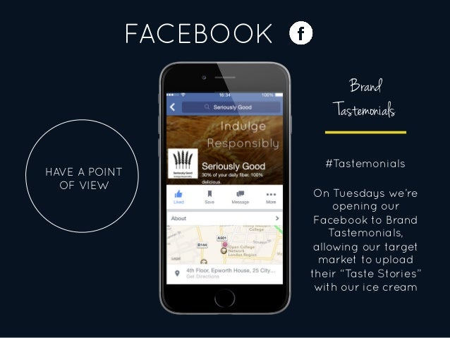 FACEBOOK HAVE A POINT OF VIEW Brand Tastemonials #Tastemonials On Tuesdays we're opening our Facebook to Brand Tastemonial...